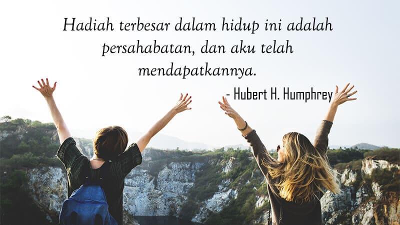 Kata Kata Mutiara untuk Sahabat - Robert H Humphrey