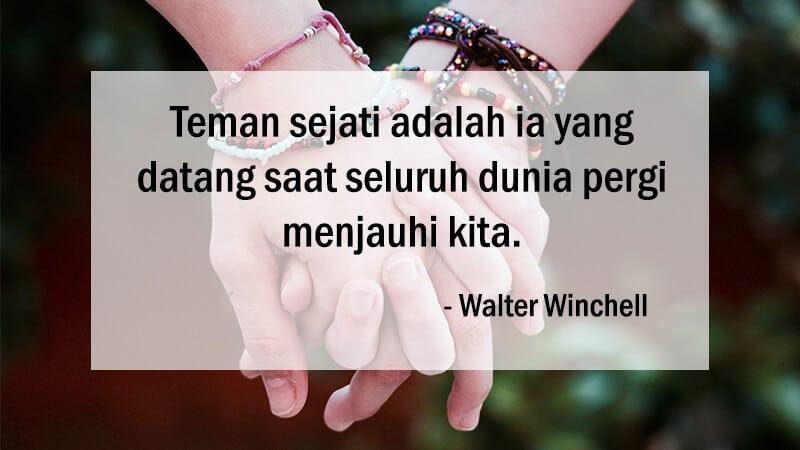 Kata Kata Mutiara untuk Sahabat - Walter Winchell