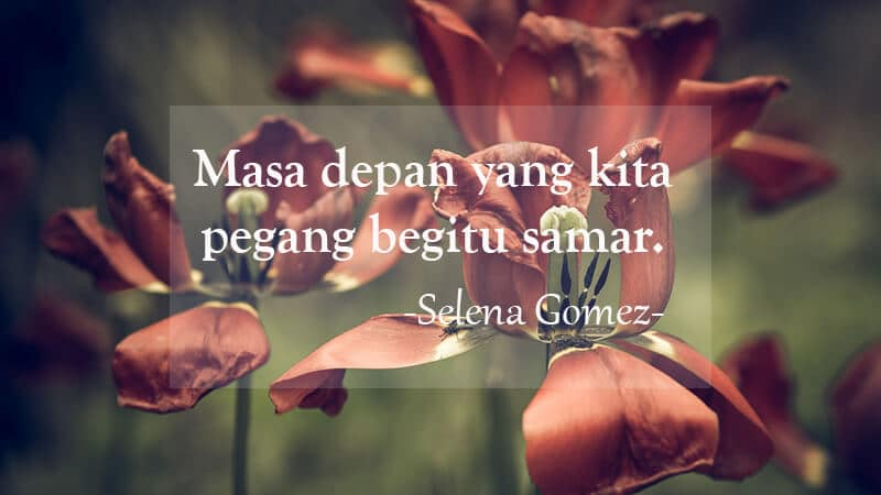 Kata Kata Cinta Sedih - Selena Gomez