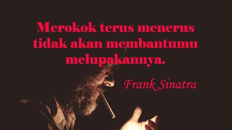Kata kata baper sedih - Frank Sinatra