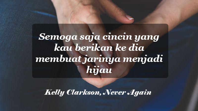 kata kata sindiran buat mantan pacar - Kelly Clarkson