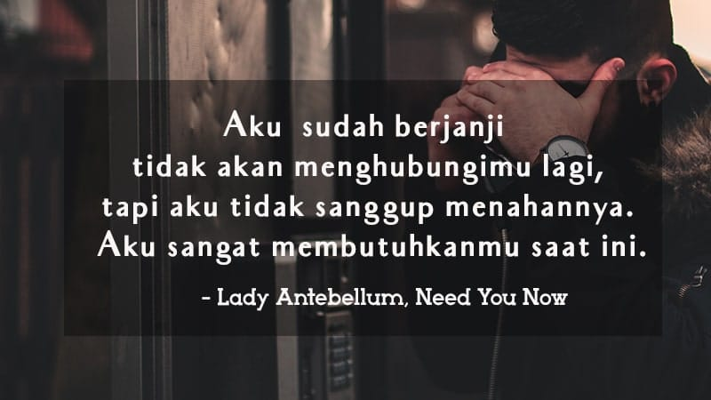 Kata-Kata Galau Sedih - Need You Now