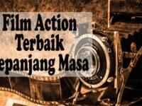 Film Action Terbaik Sepanjang Masa - Film Laga Terbaik
