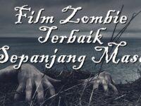 Film Zombie Terbaik Sepanjang Masa - Film Zombie Terbaik Sepanjang Masa