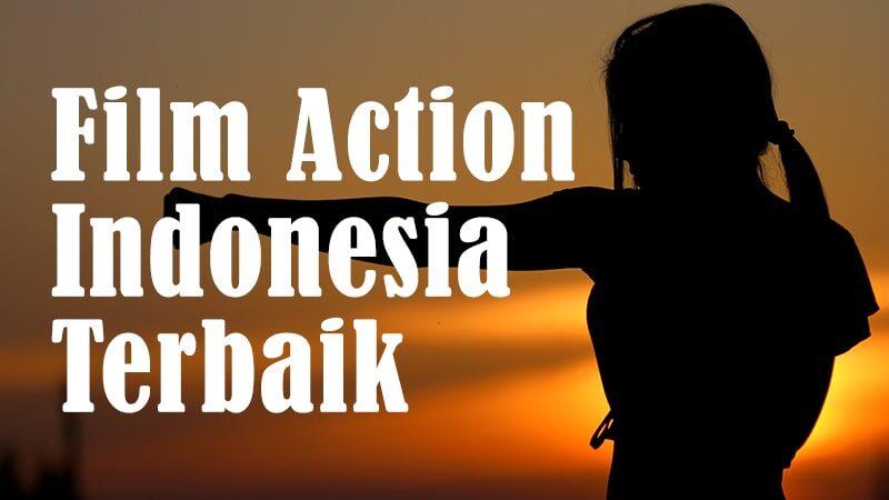 Film Action Indonesia Terbaik - Film Action Indonesia Terbaik
