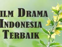 Film Drama Indonesia Terbaik - Film Drama Indonesia Terbaik