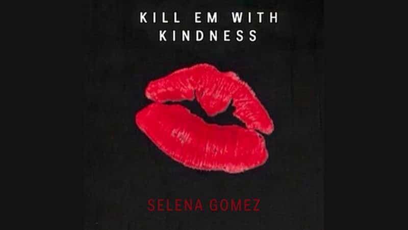 Lirik Lagu Selena Gomez Kill Em With Kindness - Selena Gomez