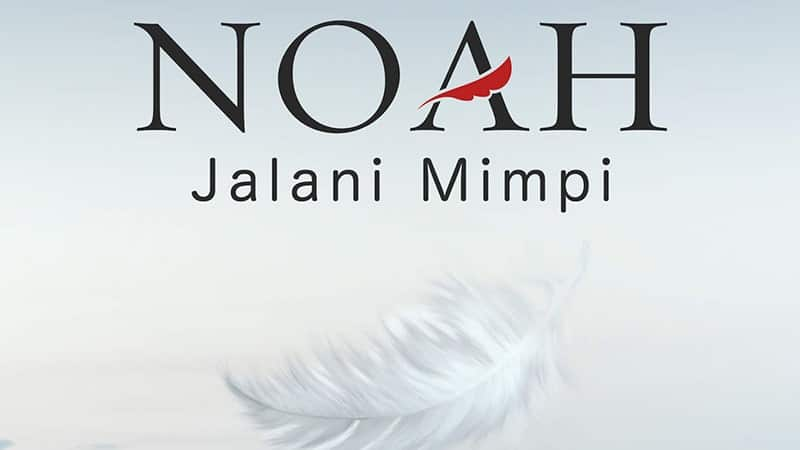 Lirik Lagu Noah Jalani Mimpi - Sampul Album