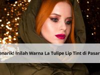 Menarik! Inilah Warna La Tulipe Lip Tint di Pasaran