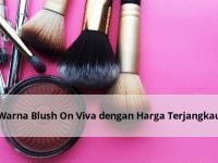 Warna Blush On Viva dengan Harga Terjangkau