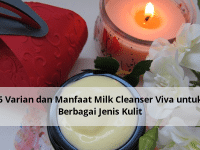 6 Varian dan Manfaat Milk Cleanser Viva untuk Berbagai Jenis Kulit